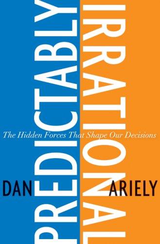 Comprar Previsiblemente irracional: Las fuerzas ocultas que dan forma a nuestras decisiones