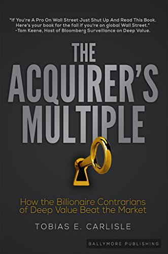 Portada del libro 'The Acquirer's Multiple: How the Billionaire Contrarians of Deep Value Beat the Market'