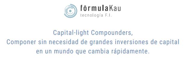 Descripción de las Capital-light Compounders de Fórmula Kau.