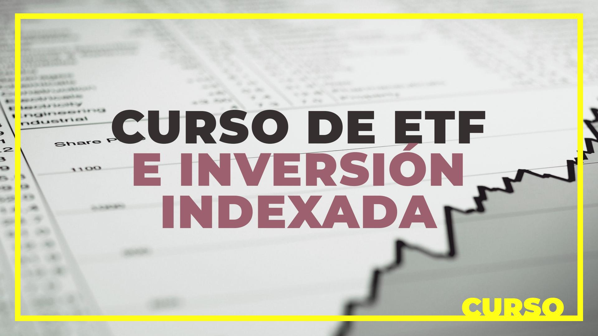 Curso de ETF e inversión indexada
