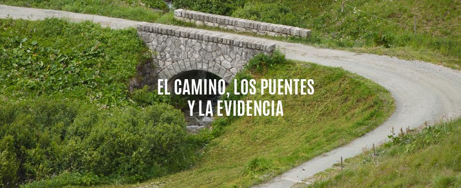 El camino, los puentes y la evidencia