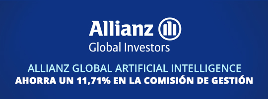 Ahorra 11,71% en la comisión de gestión del fondo Allianz Global Artificial Intelligence