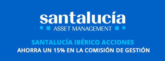 Ahorra 15% en la comisión de gestión del fondo Santalucía Ibérico Acciones